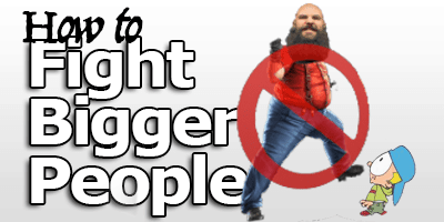 how to fight bigger people